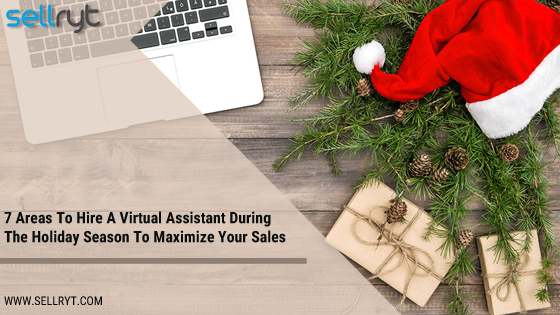 7 Areas To Hire A Virtual Assistant During The Holiday Season To Maximize Your Sales