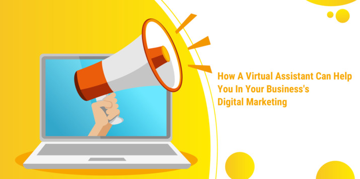 How Aa virtual assistant can help you in your business's digital marketing