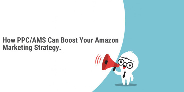 How PPC-AMS Can Boost your Amazon Marketing Strategy